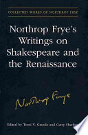 Northrop Frye S Writings On Shakespeare And The Renaissance Book