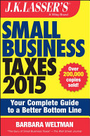 J.K. Lasser's Small Business Taxes 2015