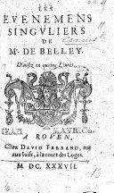 Les Euenemens singuliers de Mr De Belley  Diuisez en quatre leures