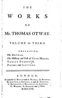 The orphan. The history and fall of Caius Marius. Venice preserv'd. Poems and letters