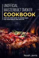 Unofficial Masterbuilt Smoker Cookbook