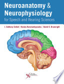 Neuroanatomy And Neurophysiology For Speech And Hearing Sciences Book PDF