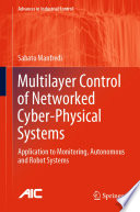 Multilayer Control of Networked Cyber Physical Systems