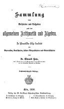 Sammlung von Beispielen und Aufgaben aus der allgemeinen Arithmetik und Algebra