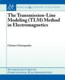 The Transmission line Modeling  TLM  Method in Electromagnetics