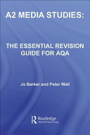 A2 Media Studies The Essential Revision Guide For Aqa