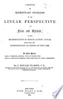 A Manual of Elementary Problems in the Linear Perspective of Form and Shadow ...