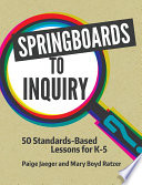 Springboards to Inquiry  50 Standards Based Lessons for K 5