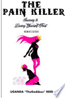 The Pain Killer  Journey to Loving Yourself First  Women s Edition