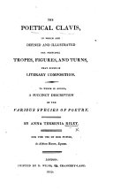 The Poetical Clavis, in which are Defined and Illustrated the Principal Tropes, Figures, and Turns that Occur in Literary Composition, Etc