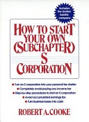 How to Start Your Own  Subchapter  S Corporation