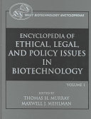Encyclopedia of Ethical  Legal  and Policy Issues in Biotechnology