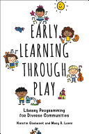 Early Learning through Play: Library Programming for Diverse Communities Pdf/ePub eBook