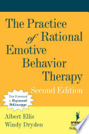 """""""The Practice of Rational Emotive Behavior Therapy"""" by Albert Ellis, PhD, Windy Dryden, PhD"""