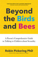 Beyond the Birds and Bees