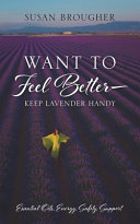 Want to Feel Better - Keep Lavender Handy