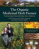 The Organic Medicinal Herb Farmer Pdf/ePub eBook