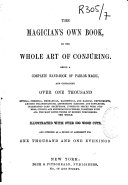 The Magician's Own Book, Or, the Whole Art of Conjuring