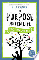 """The Purpose Driven Life Devotional for Kids"" by Rick Warren"