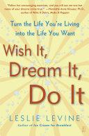 Pdf Wish It, Dream It, Do It