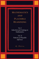 Mathematics and Plausible Reasoning [Two Volumes in One]