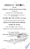 American history: comprising historical sketches of the Indian tribes; a description of American antiquities ... history of the United States with appendices showing its connection with European history