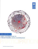 Evaluation Of Undp Contribution To Strengthening Local Governance Book PDF