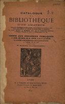 Catalogue de la bibliothèque d'un amateur composée d'ouvrages en tous genres, principalement sur les beaux-arts (dont entre autres : la Gazette des Beaux-Arts), la littérature, les livres illustrés, la musique (ainsi que de nombreuses partitions), le théâtre, l'histoire de France, la bibliographie, etc., etc