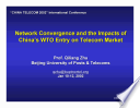 Network Convergence and the Impacts of China's WTO Entry on Telecom Market