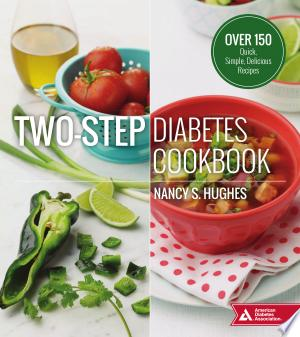 Download Two-Step Diabetes Cookbook Free Books - Dlebooks.net