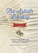 The artist's library: a field guide, from the library as incubator project