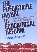 The Predictable Failure of Educational Reform