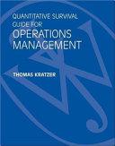 Quantitative Survival Guide for Operations Management to accompany Operations Management, 2nd Edition