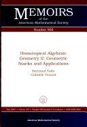 Homotopical Algebraic Geometry II: Geometric Stacks and Applications