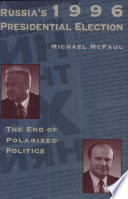 Russia S 1996 Presidential Election The End Of Polarized Politics Book