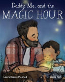 Daddy, Me, and the Magic Hour Book