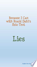 Because I Can with Roald Dahl's Esio Trot; Lies