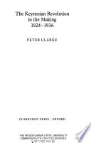 The Keynesian Revolution in the Making, 1924-1936