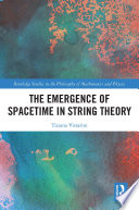 The Emergence of Spacetime in String Theory Book PDF