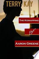 The Kidnapping Of Aaron Greene Book PDF