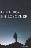 How to be a Philosopher