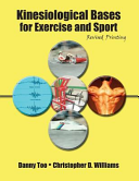 Kinesiological bases for exercise and sport / Danny Too, Christopher D. Williams.