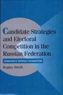 Pdf Candidate Strategies and Electoral Competition in the Russian Federation