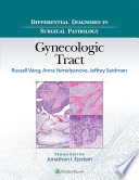 Differential Diagnoses in Surgical Pathology  Gynecologic Tract
