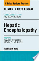 Hepatic Encephalopathy An Update An Issue Of Clinics In Liver Disease E Book Book PDF