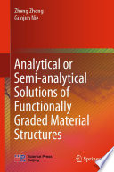 Analytical or Semi analytical Solutions of Functionally Graded Material Structures
