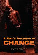 Pdf A Man's Decision to Change