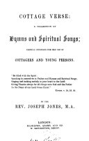 Cottage verse; a collection of hymns and spiritual songs, ed. by J. Jones