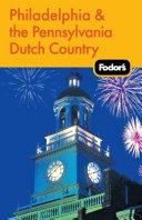 Fodor's 2010 Philadelphia & the Pennsylvania Dutch Country