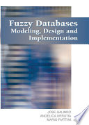 Fuzzy Databases  Modeling  Design and Implementation